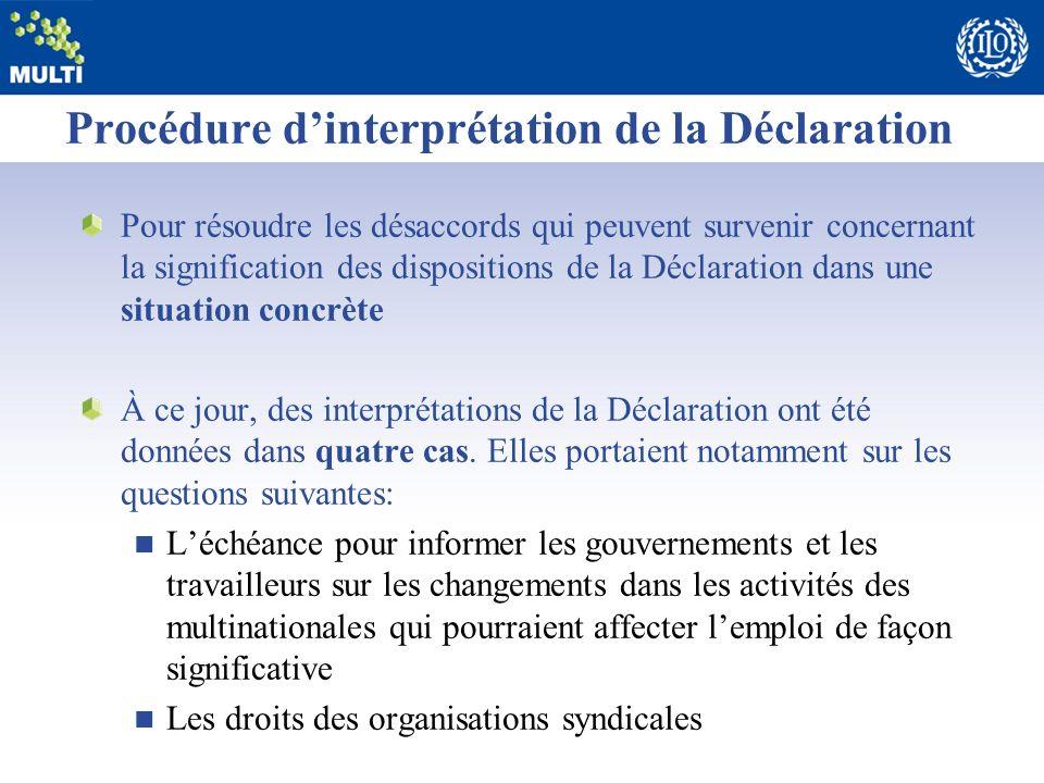Procédure dinterprétation de la Déclaration Pour résoudre les désaccords qui peuvent survenir concernant la signification des dispositions de la Décla