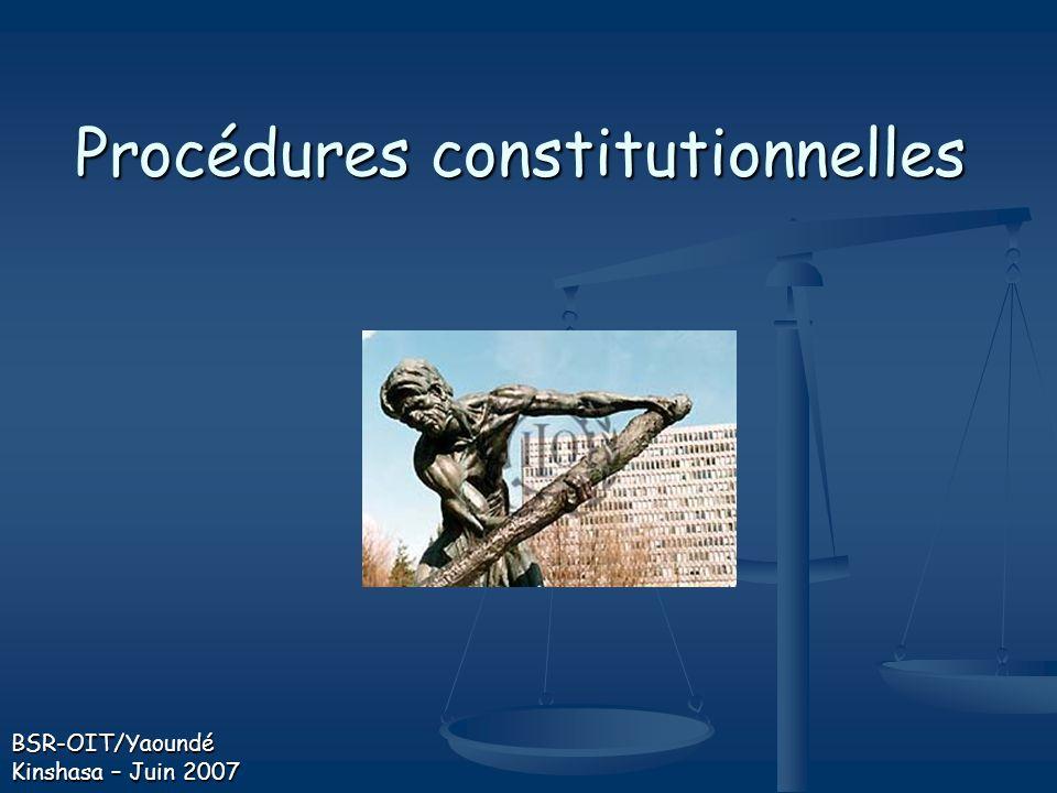 Procédures constitutionnelles BSR-OIT/Yaoundé Kinshasa – Juin 2007