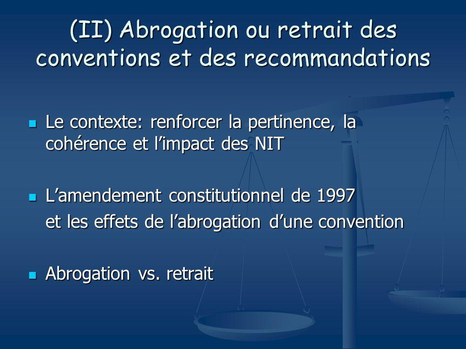 (III) Soumission aux autorités compétentes LEtat membre doit soumettre linstrument aux autorités nationales compétentes doit soumettre linstrument aux autorités nationales compétentes (une mesure de publicité nationale) peut ratifier la convention internationale du travail peut ratifier la convention internationale du travail (un engagement international)