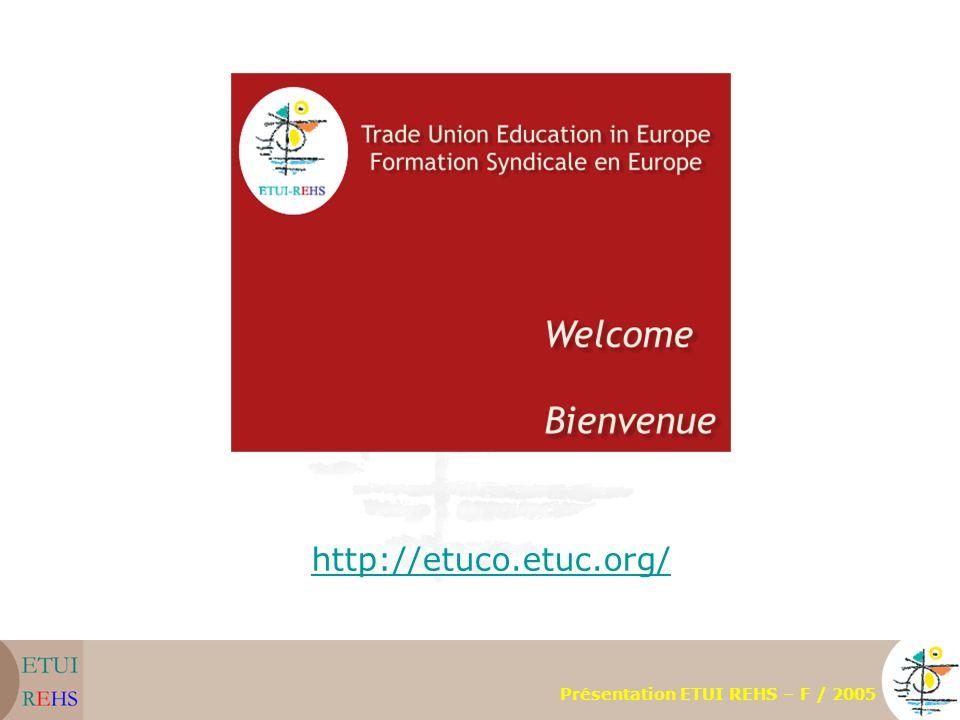 http://etuco.etuc.org/ Présentation ETUI REHS – F / 2005