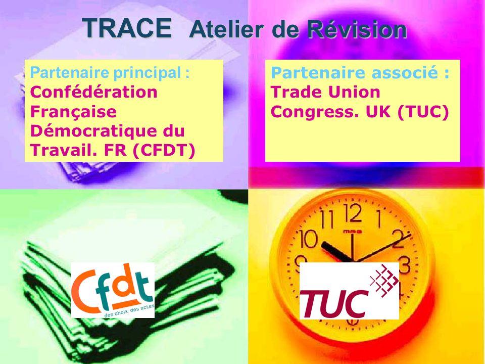 TRACE Atelier de Révision Partenaire principal : Confédération Française Démocratique du Travail.