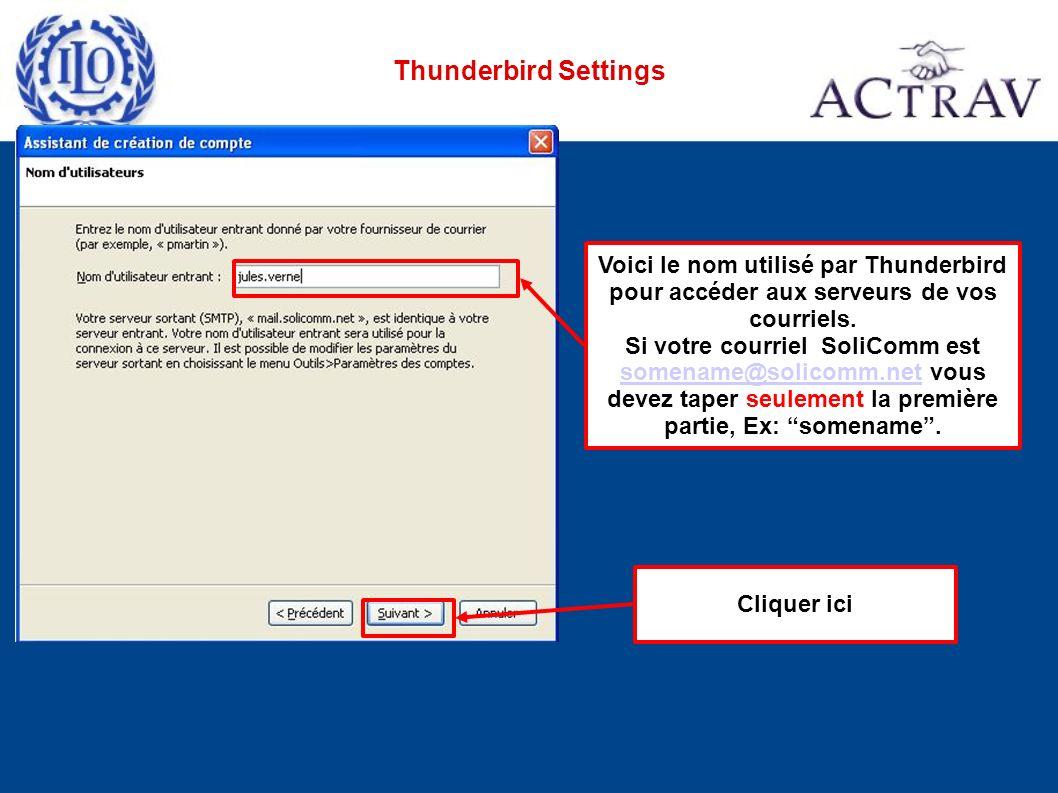Thunderbird Settings Cliquer ici Voici le nom utilisé par Thunderbird pour accéder aux serveurs de vos courriels.