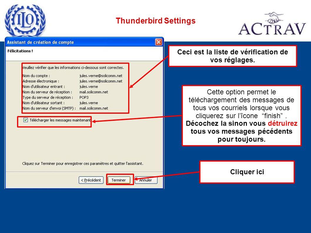 Thunderbird Settings Cliquer ici Ceci est la liste de vérification de vos réglages.