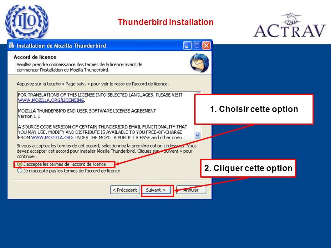2. Cliquer cette option 1. Choisir cette option Thunderbird Installation