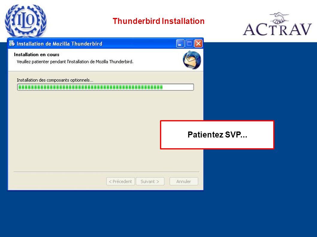 Patientez SVP... Thunderbird Installation