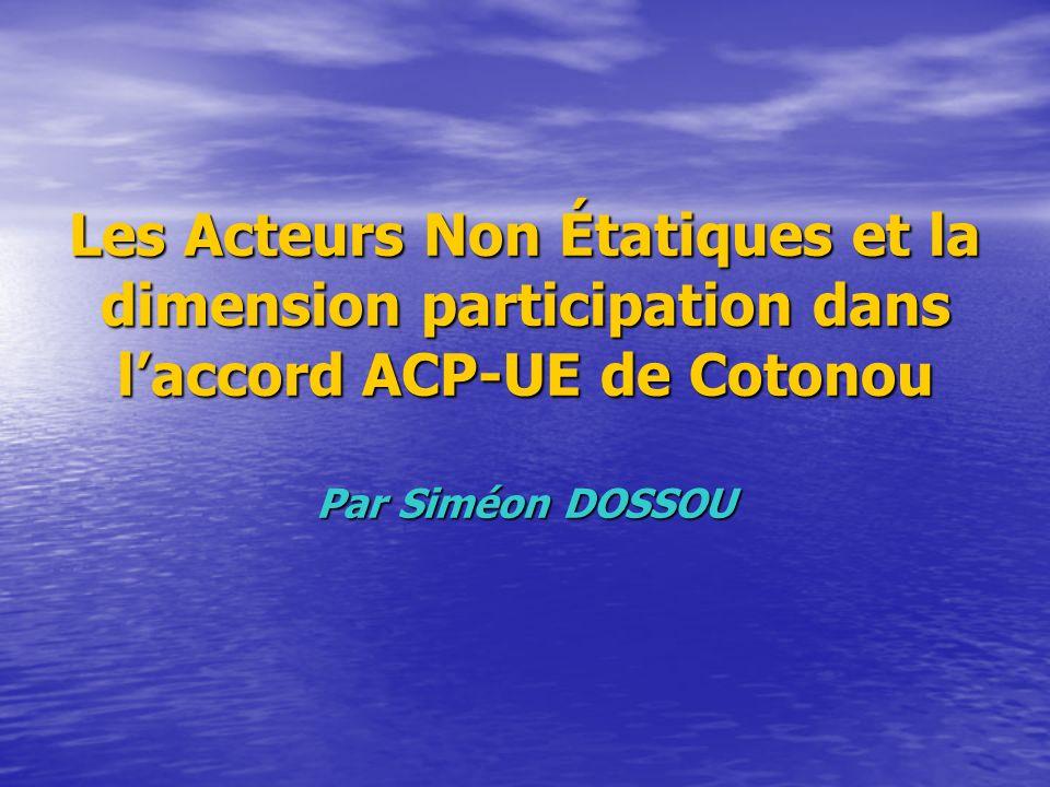 Les Acteurs Non Étatiques et la dimension participation dans laccord ACP-UE de Cotonou Par Siméon DOSSOU