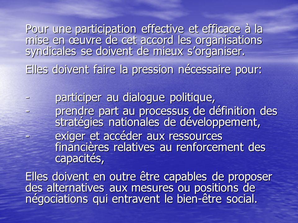 Pour une participation effective et efficace à la mise en œuvre de cet accord les organisations syndicales se doivent de mieux sorganiser.