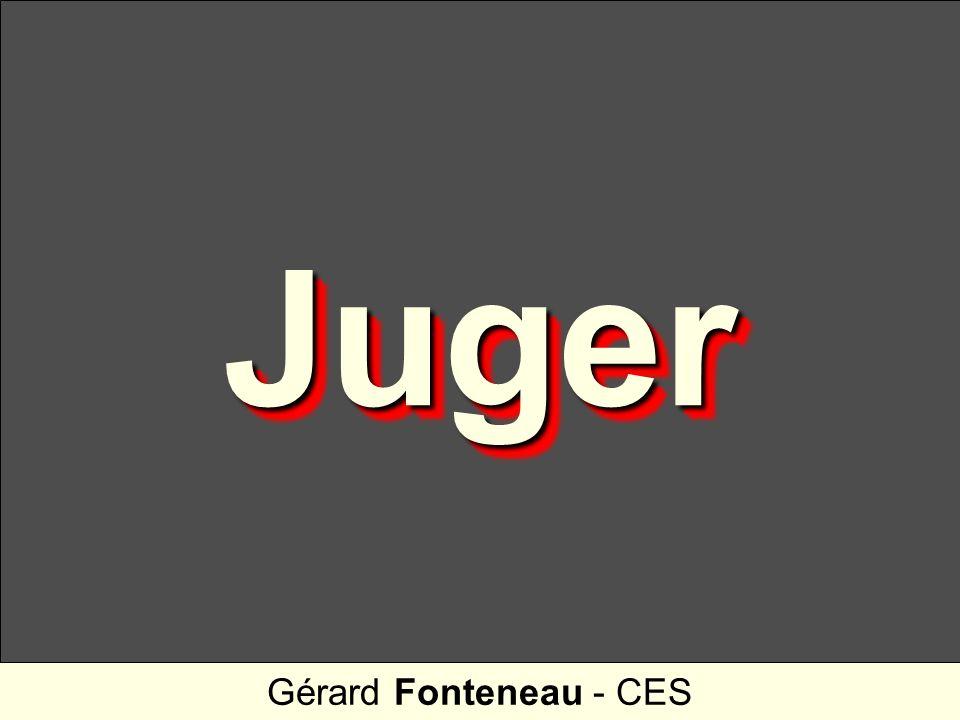 JugerJuger Gérard Fonteneau - CES