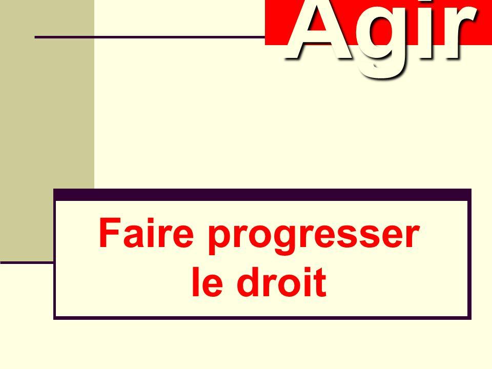 Faire progresser le droit AgirAgir