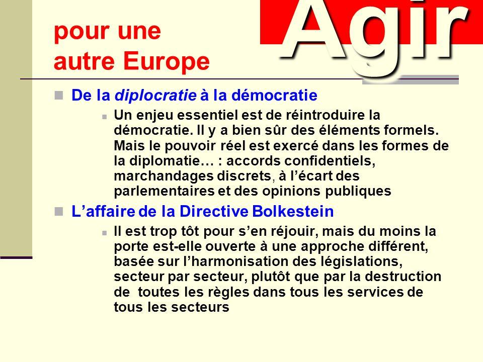 De la diplocratie à la démocratie Un enjeu essentiel est de réintroduire la démocratie.