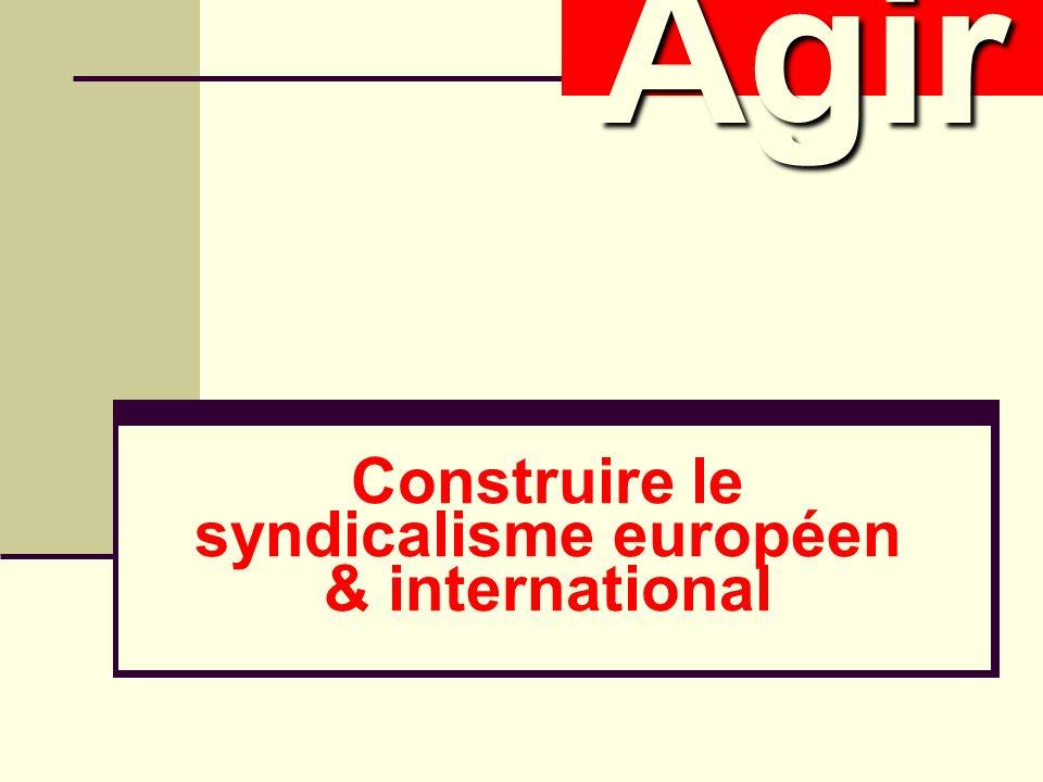 Construire le syndicalisme européen & international AgirAgir