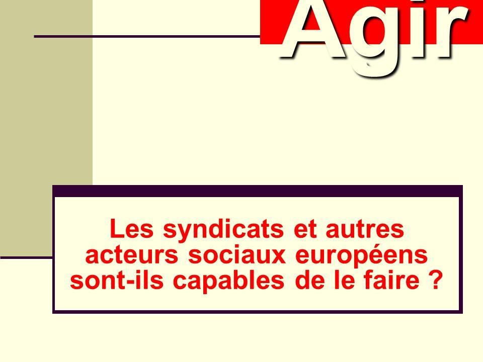 Les syndicats et autres acteurs sociaux européens sont-ils capables de le faire AgirAgir
