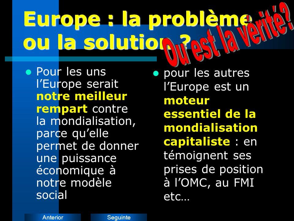 SeguinteAnterior Europe : la problème ou la solution .
