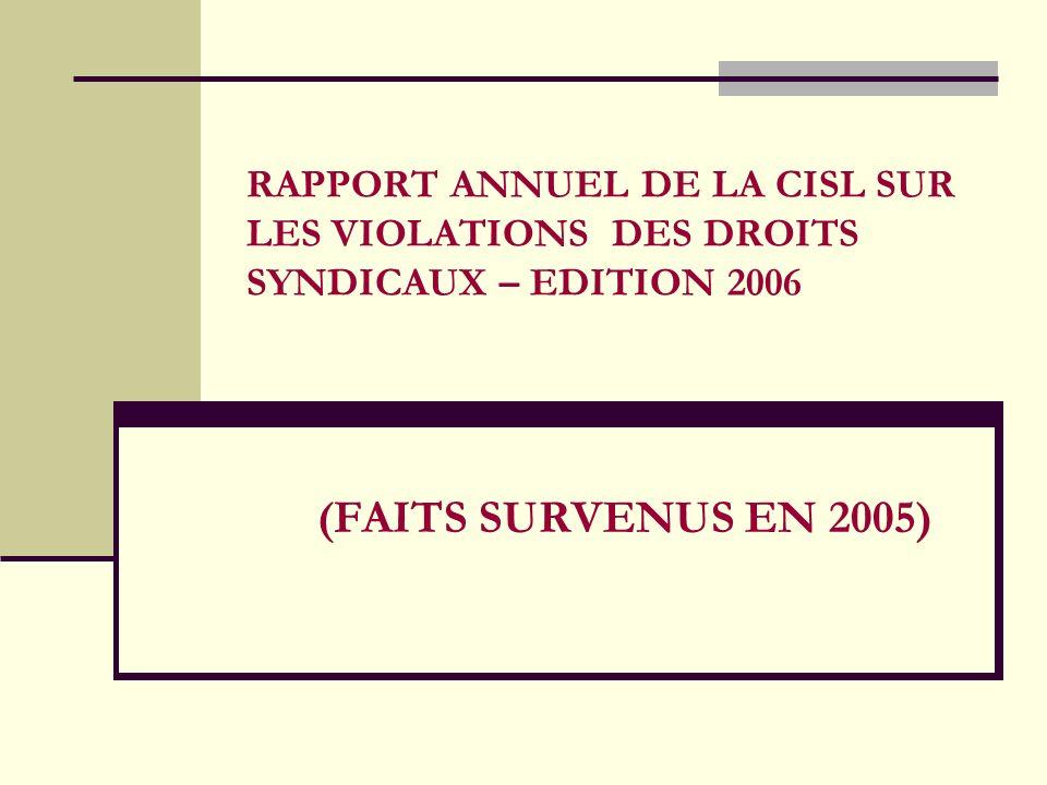 RAPPORT ANNUEL DE LA CISL SUR LES VIOLATIONS DES DROITS SYNDICAUX – EDITION 2006 (FAITS SURVENUS EN 2005)