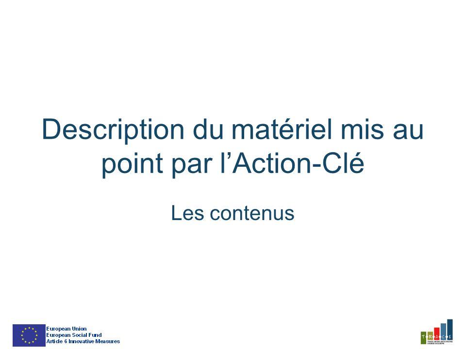 Description du matériel mis au point par lAction-Clé Les contenus
