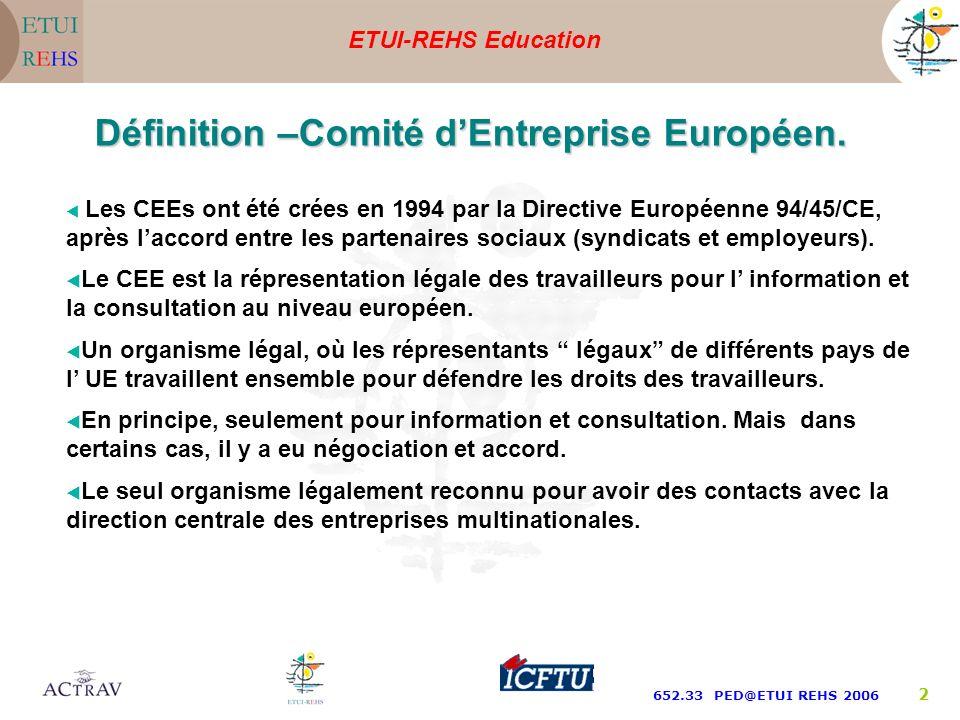 ETUI-REHS Education 652.33 PED@ETUI REHS 2006 1 Turin, 14 - 17 Septembre 2006 Jordi Vera. Président du CEE deTyco Intl. Comités dEntreprise Européens