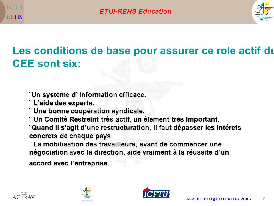 ETUI-REHS Education 652.33 PED@ETUI REHS 2006 6 Valeo (France) – Composants automobiles. ABN AMRO (Netherlands) – Banque. General Motors (US) –Manufac