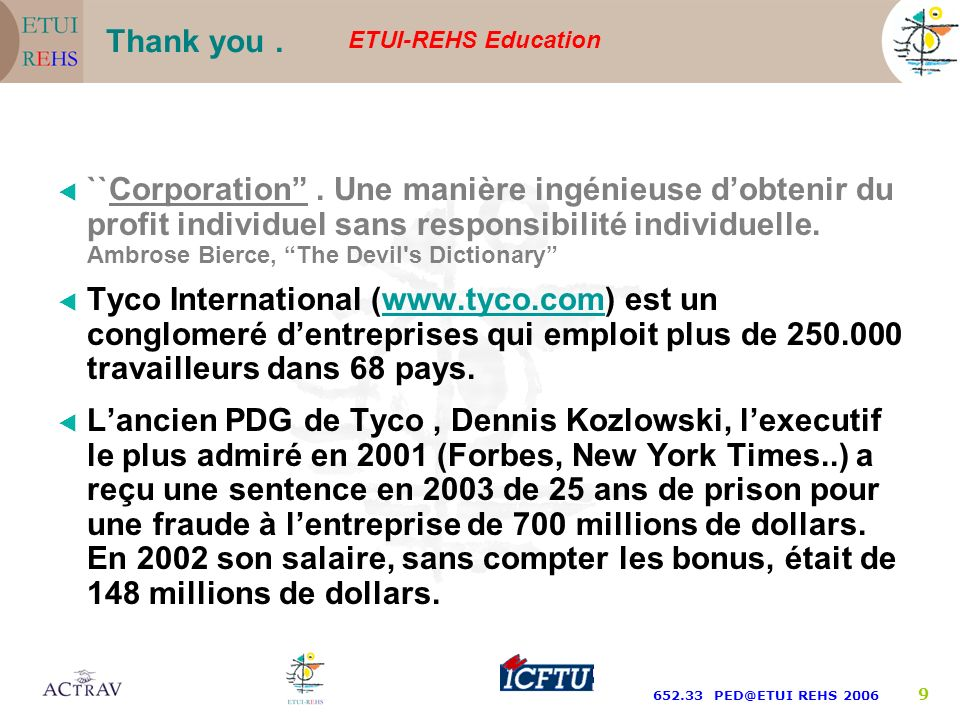 ETUI-REHS Education 652.33 PED@ETUI REHS 2006 8 On peut relever sept points dans le système dinformation syndicale: ¨ Le point central cest lemploi. ¨