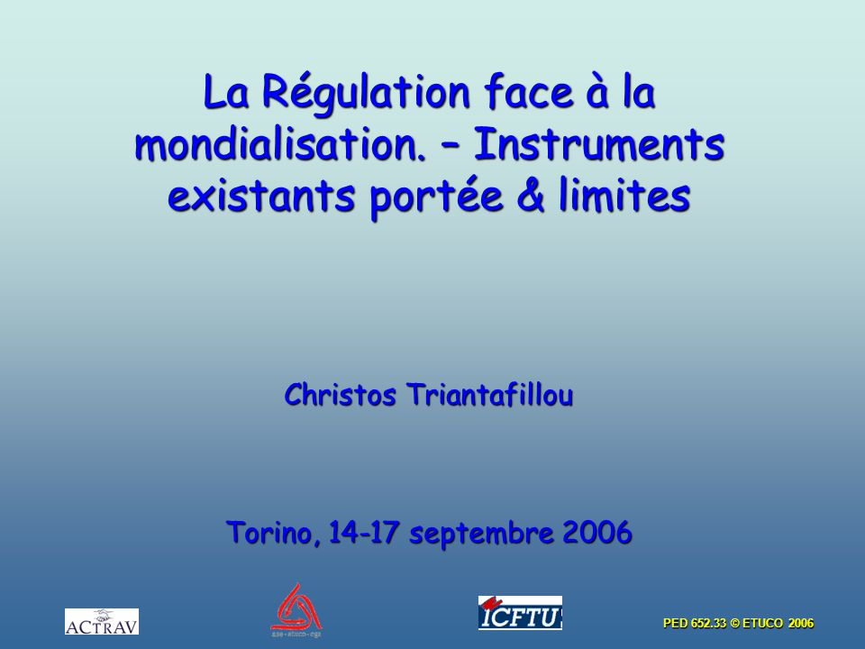 PED 652.33 © ETUCO 2006 La Régulation face à la mondialisation.