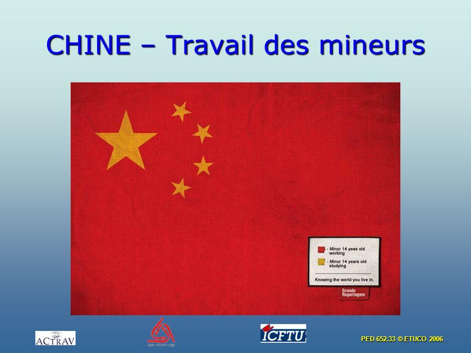 PED 652.33 © ETUCO 2006 CHINE – Travail des mineurs
