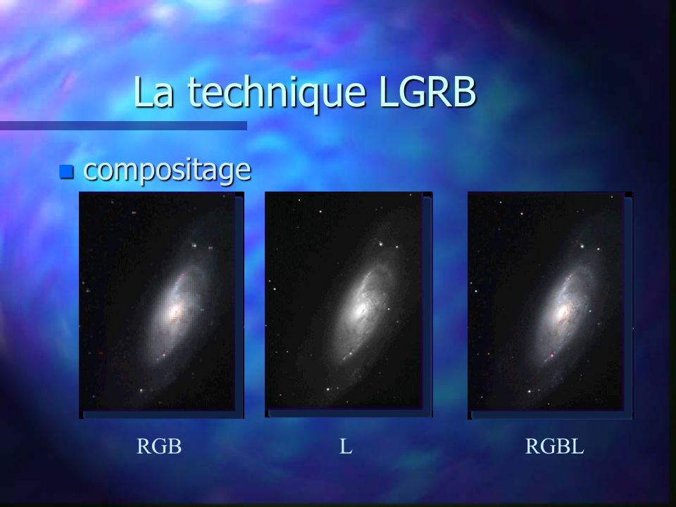 La technique LGRB n compositage RGBLRGBL