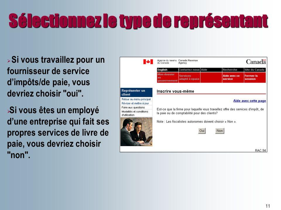 Sélectionnez le type de représentant 11 Si vous travaillez pour un fournisseur de service dimpôts/de paie, vous devriez choisir