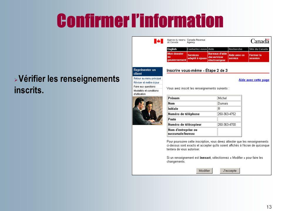 Confirmer linformation 13 Vérifier les renseignements inscrits.
