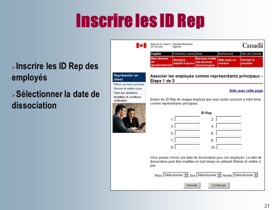 Inscrire les ID Rep 21 Inscrire les ID Rep des employés Sélectionner la date de dissociation