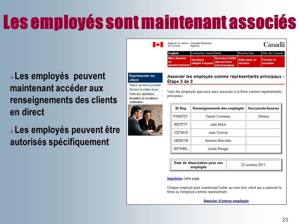 Les employés sont maintenant associés 23 Les employés peuvent maintenant accéder aux renseignements des clients en direct Les employés peuvent être au