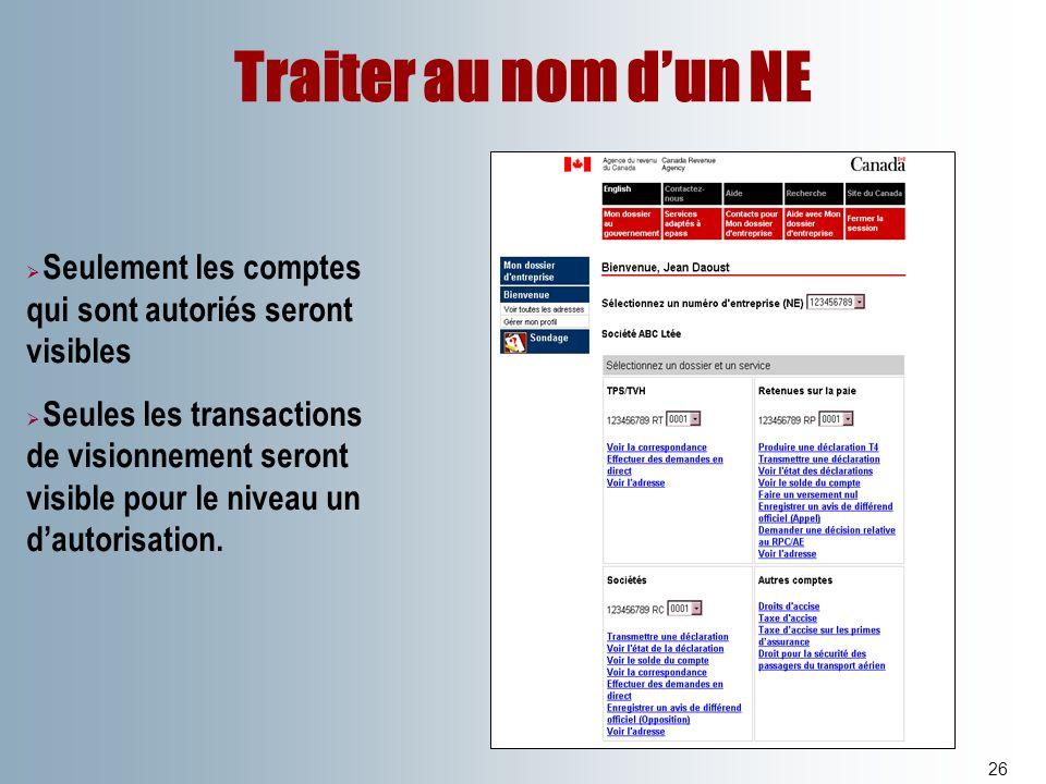 Traiter au nom dun NE 26 Seulement les comptes qui sont autoriés seront visibles Seules les transactions de visionnement seront visible pour le niveau