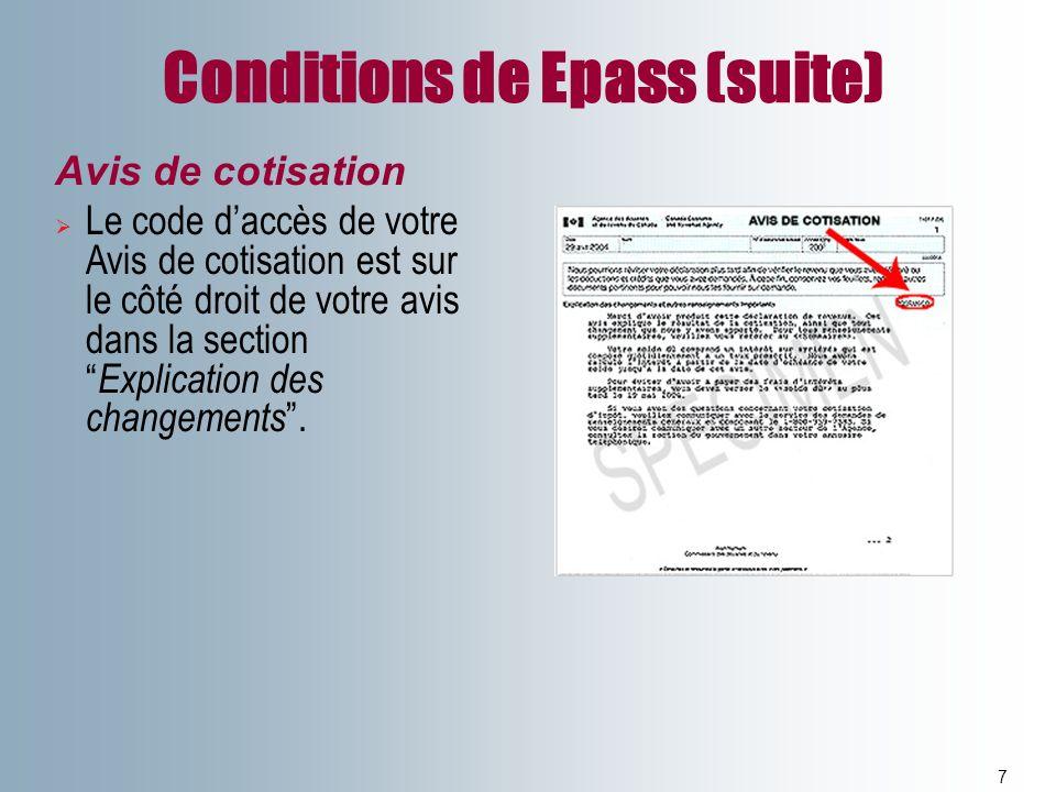 Conditions de Epass (suite) 7 Avis de cotisation Le code daccès de votre Avis de cotisation est sur le côté droit de votre avis dans la section Explic