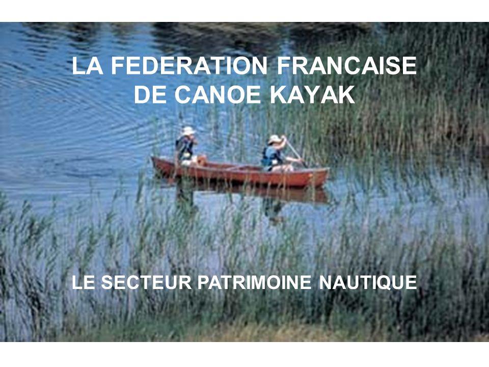 LA FEDERATION FRANCAISE DE CANOE KAYAK LE SECTEUR PATRIMOINE NAUTIQUE