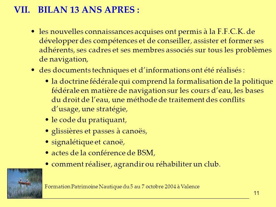 11 VII. BILAN 13 ANS APRES : les nouvelles connaissances acquises ont permis à la F.F.C.K. de développer des compétences et de conseiller, assister et
