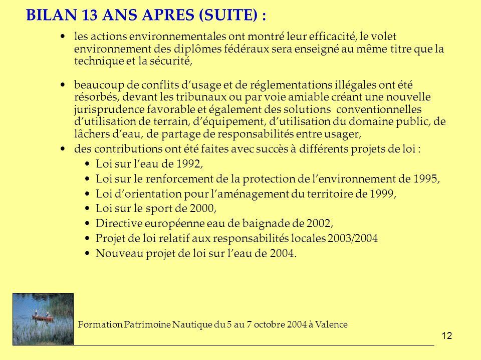 12 BILAN 13 ANS APRES (SUITE) : les actions environnementales ont montré leur efficacité, le volet environnement des diplômes fédéraux sera enseigné a