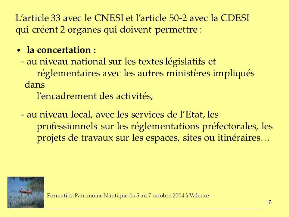 16 la concertation : - au niveau national sur les textes législatifs et réglementaires avec les autres ministères impliqués dans lencadrement des acti