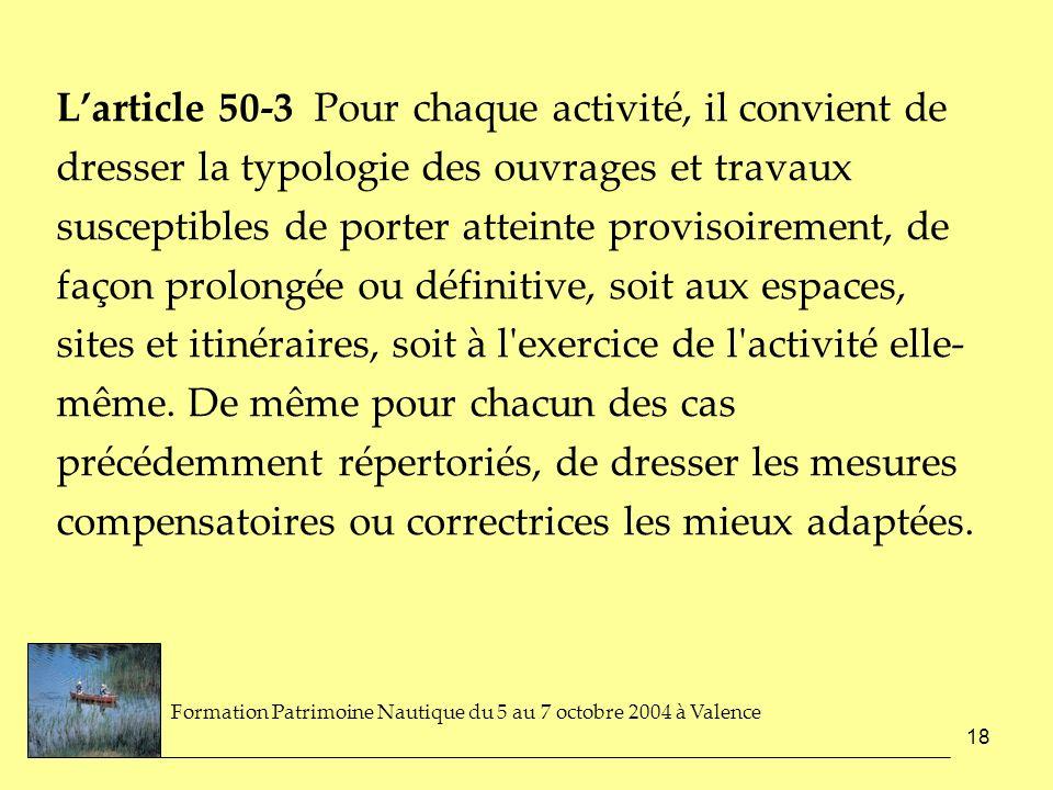 18 Larticle 50-3 Pour chaque activité, il convient de dresser la typologie des ouvrages et travaux susceptibles de porter atteinte provisoirement, de