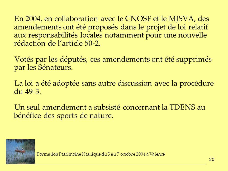 20 En 2004, en collaboration avec le CNOSF et le MJSVA, des amendements ont été proposés dans le projet de loi relatif aux responsabilités locales not