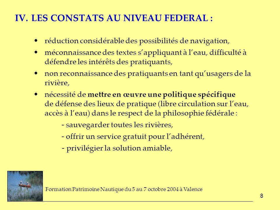 8 IV. LES CONSTATS AU NIVEAU FEDERAL : réduction considérable des possibilités de navigation, méconnaissance des textes sappliquant à leau, difficulté