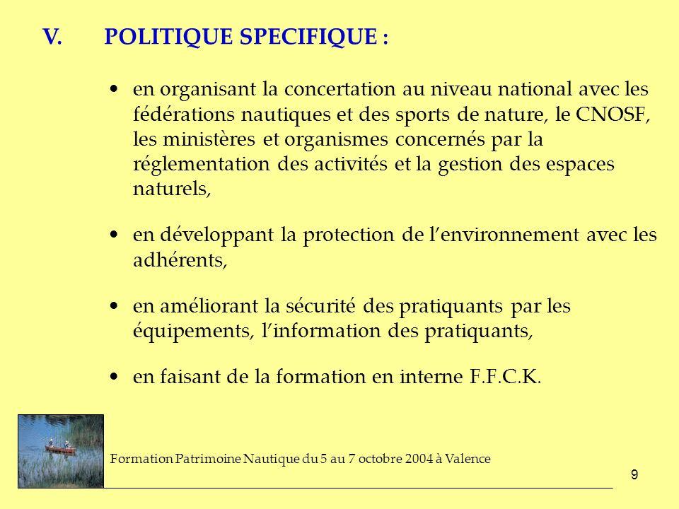 9 en organisant la concertation au niveau national avec les fédérations nautiques et des sports de nature, le CNOSF, les ministères et organismes conc