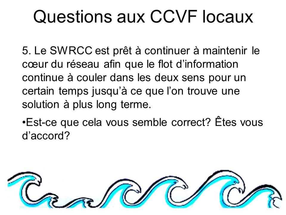 5. Le SWRCC est prêt à continuer à maintenir le cœur du réseau afin que le flot dinformation continue à couler dans les deux sens pour un certain temp