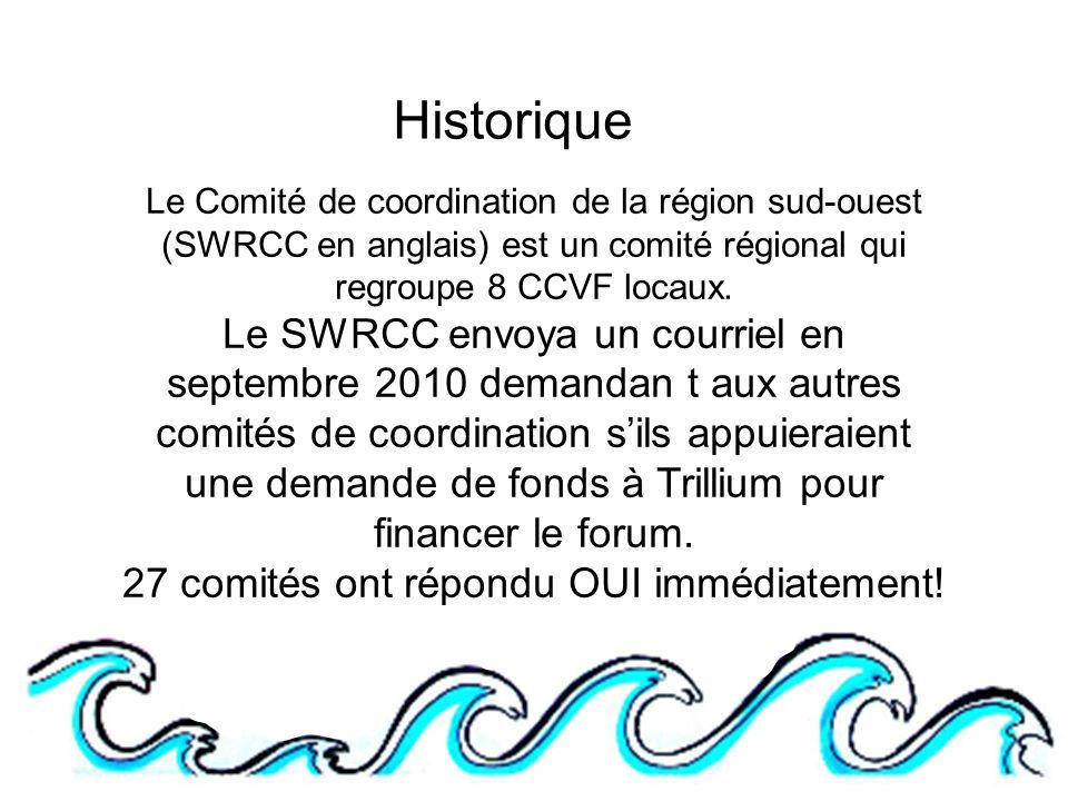 Historique Le Comité de coordination de la région sud-ouest (SWRCC en anglais) est un comité régional qui regroupe 8 CCVF locaux.