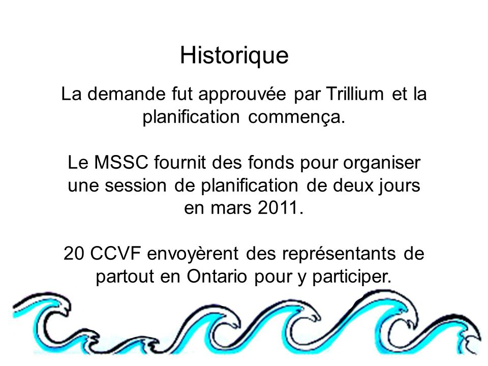 Historique La demande fut approuvée par Trillium et la planification commença.
