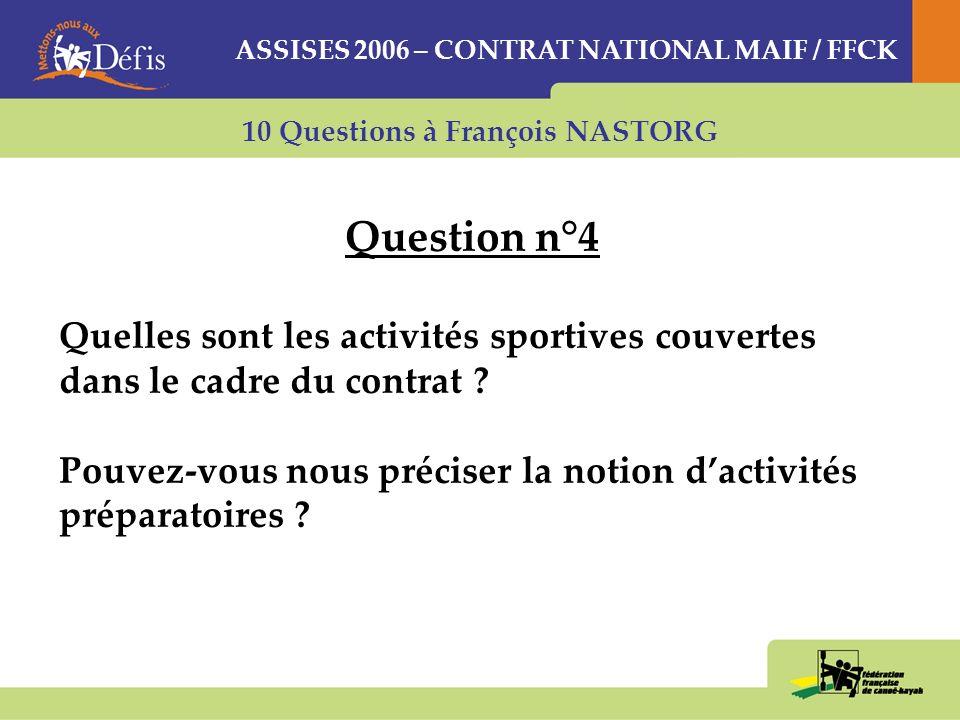 10 Questions à François NASTORG Question n°4 Quelles sont les activités sportives couvertes dans le cadre du contrat .