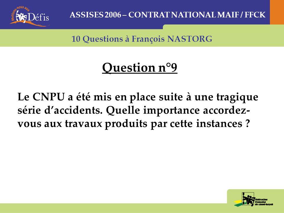 10 Questions à François NASTORG Question n°9 Le CNPU a été mis en place suite à une tragique série daccidents.
