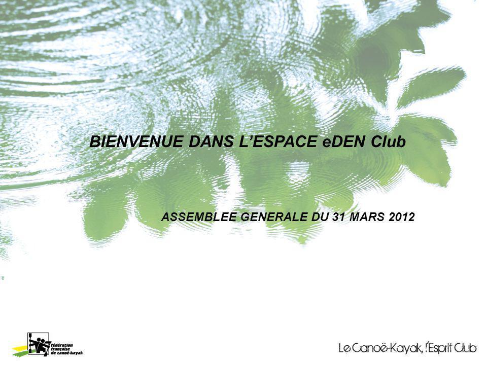 BIENVENUE DANS LESPACE eDEN Club ASSEMBLEE GENERALE DU 31 MARS 2012