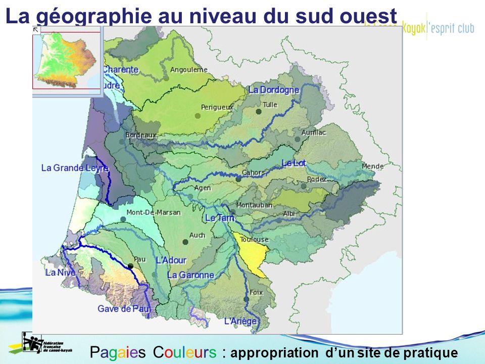 La géographie au niveau du sud ouest Pagaies Couleurs : appropriation dun site de pratique