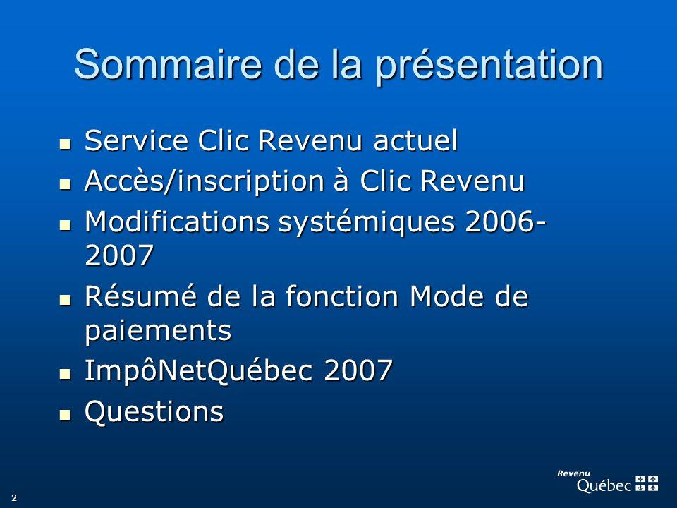 2 Sommaire de la présentation Service Clic Revenu actuel Service Clic Revenu actuel Accès/inscription à Clic Revenu Accès/inscription à Clic Revenu Mo