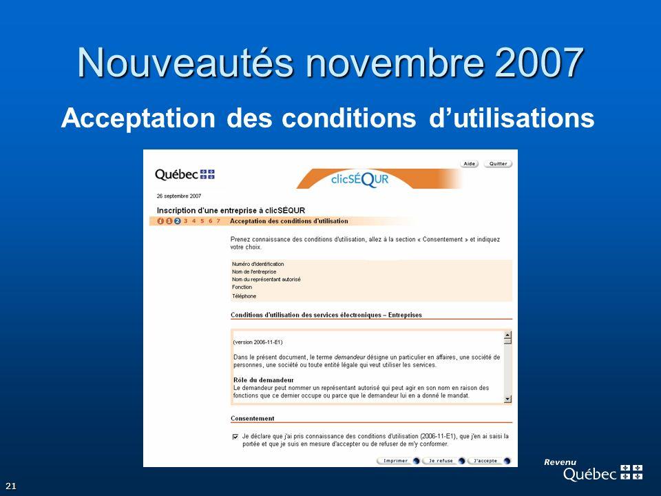 21 Nouveautés novembre 2007 Acceptation des conditions dutilisations