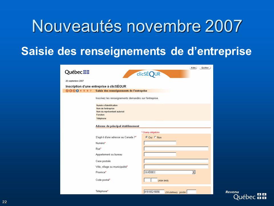 22 Nouveautés novembre 2007 Saisie des renseignements de dentreprise