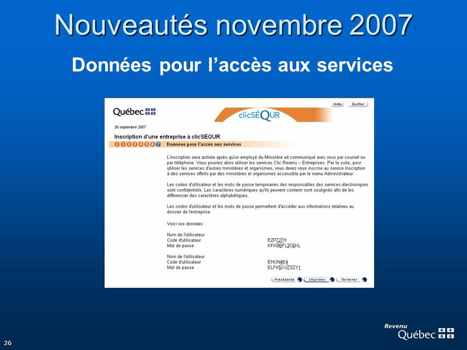 26 Nouveautés novembre 2007 Données pour laccès aux services